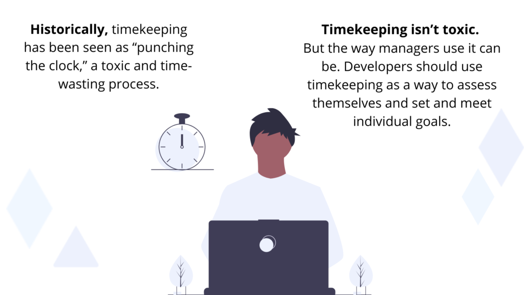 Timekeeping isn't toxic, but historically it has been treated as a crutch by managers.
